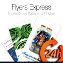 Flyers EXPRESS 24 HORAS